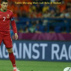 Taktik Menang Main Judi Bola di Sbobet